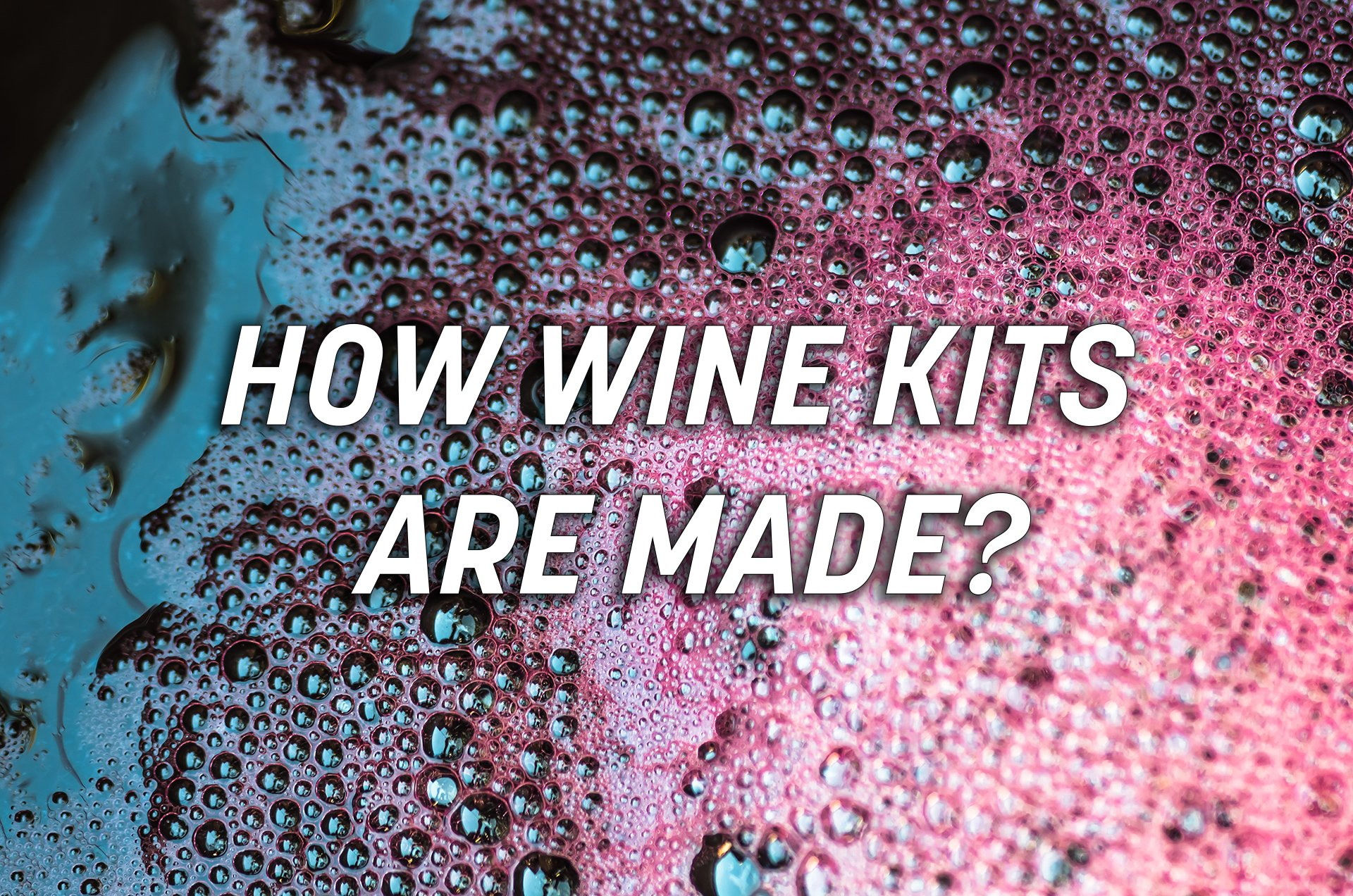 How Wine Kits Are Made?